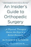 An Insider's Guide to Orthopedic Surgery
